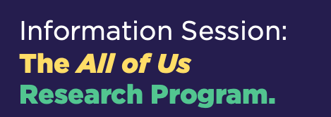 Information Session: The All of Us Research Program